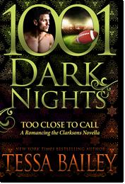 Tessa Bailey: Too Close to Call